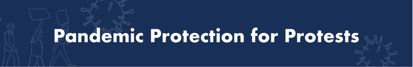Pandemic Protection for Protests