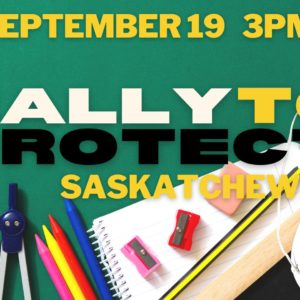 Rally to Protect Saskatchewan