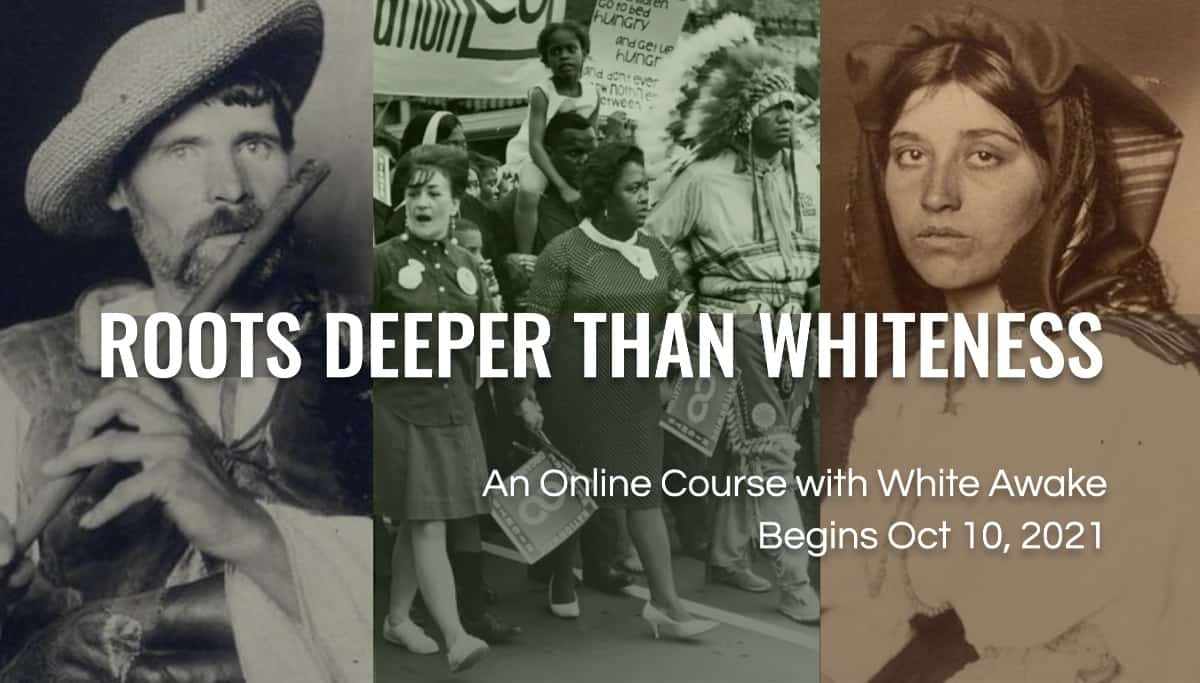Roots Deeper than Whiteness